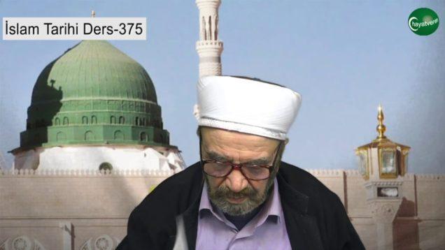 İslam Tarihi Ders 375