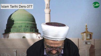 İslam Tarihi Ders 377