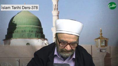 İslam Tarihi Ders 378