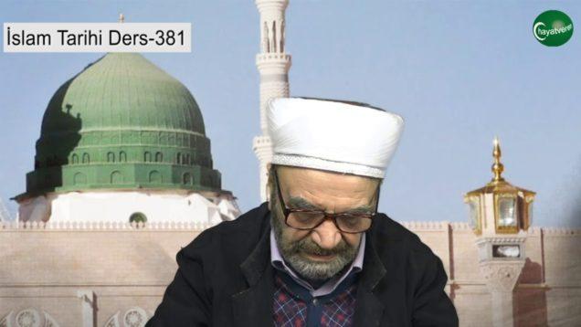 İslam Tarihi Ders 381