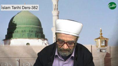 İslam Tarihi Ders 382