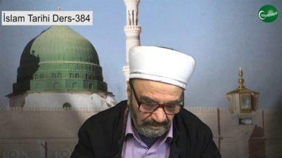 İslam Tarihi Ders 384