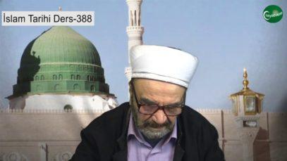 İslam Tarihi Ders 388