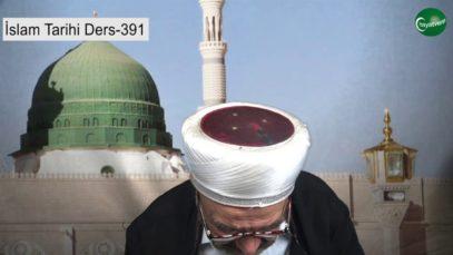 İslam Tarihi Ders 391