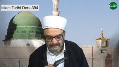 İslam Tarihi Ders 394