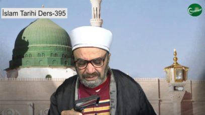 İslam Tarihi Ders 395