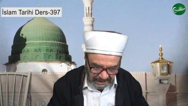 İslam Tarihi Ders 397