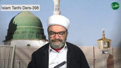 İslam Tarihi Ders 398