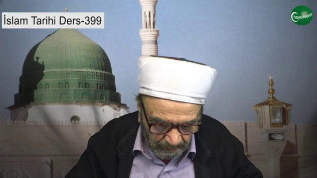 İslam Tarihi Ders 399