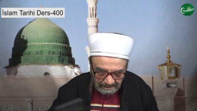 İslam Tarihi Ders 400