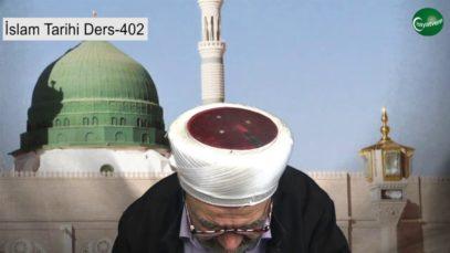 İslam Tarihi Ders 402