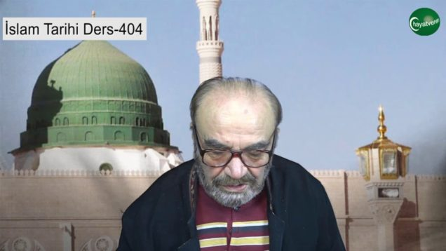 İslam Tarihi Ders 404