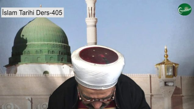 İslam Tarihi Ders 405