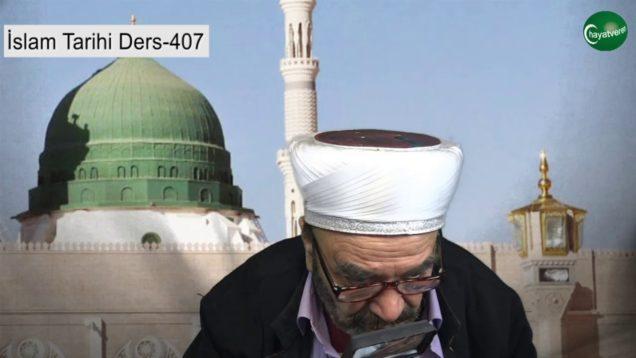 İslam Tarihi Ders 407