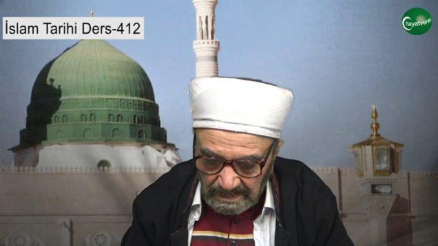 İslam Tarihi Ders 412