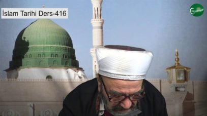 İslam Tarihi Ders 416