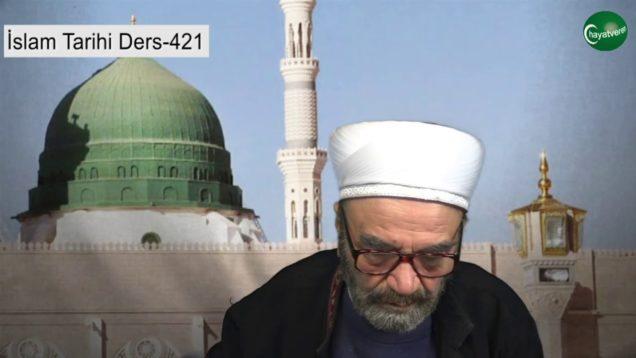 İslam Tarihi Ders 421