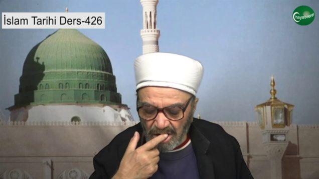 İslam Tarihi Ders 426