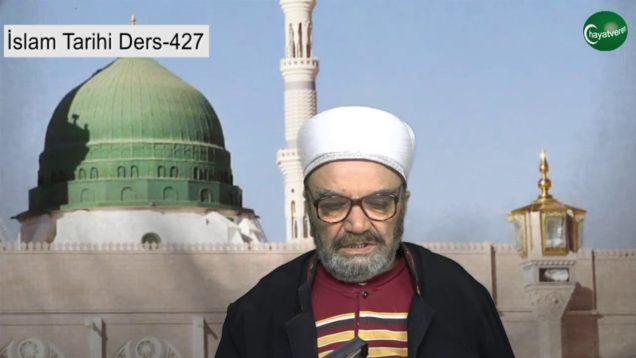 İslam Tarihi Ders 427