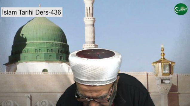 İslam Tarihi Ders 436