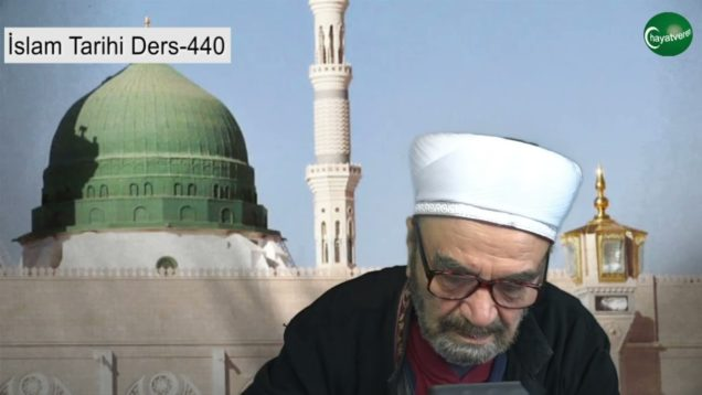 İslam Tarihi Ders 440