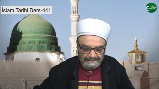 İslam Tarihi Ders 441