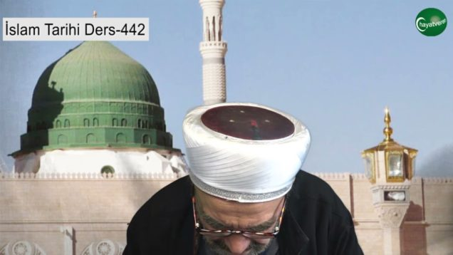 İslam Tarihi Ders 442