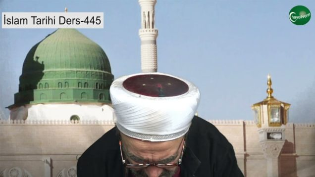 İslam Tarihi Ders 445