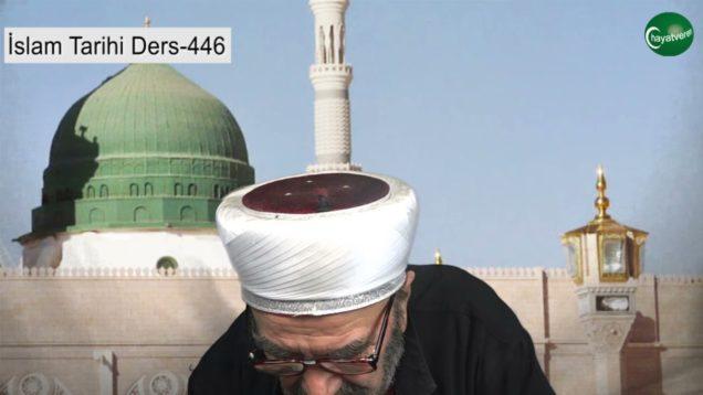 İslam Tarihi Ders 446