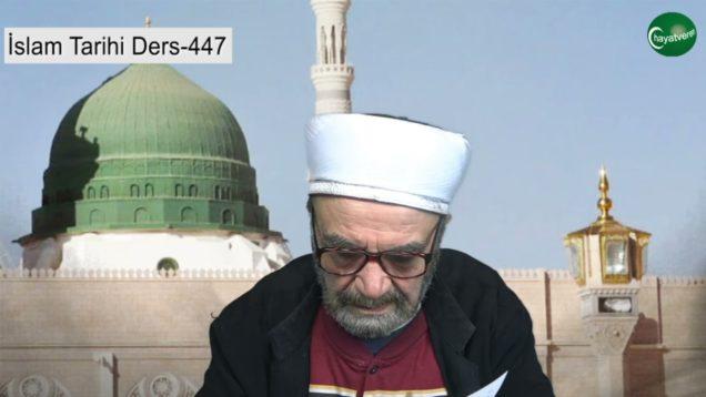 İslam Tarihi Ders 447