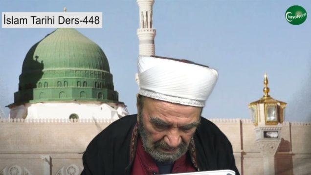 İslam Tarihi Ders 448