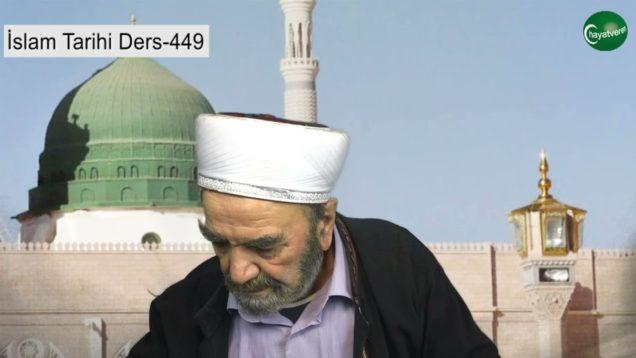 İslam Tarihi Ders 449