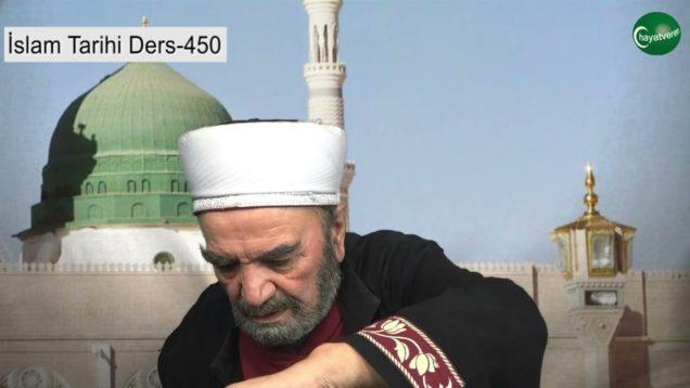 İslam Tarihi Ders 450