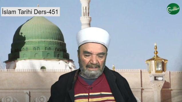 İslam Tarihi Ders 451
