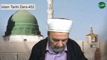İslam Tarihi Ders 452