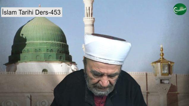 İslam Tarihi Ders 453