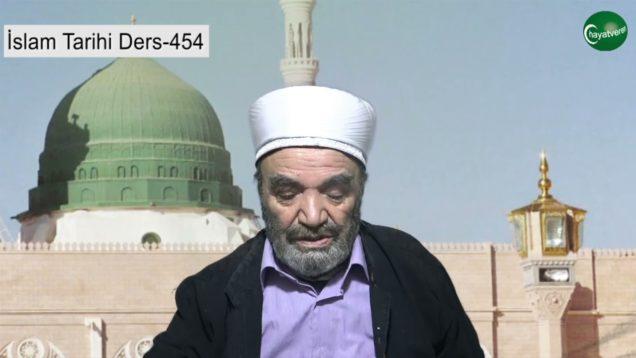 İslam Tarihi Ders 454