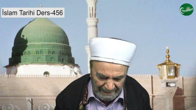 İslam Tarihi Ders 456