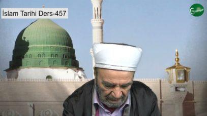 İslam Tarihi Ders 457