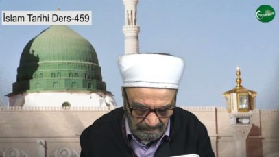 İslam Tarihi Ders 459
