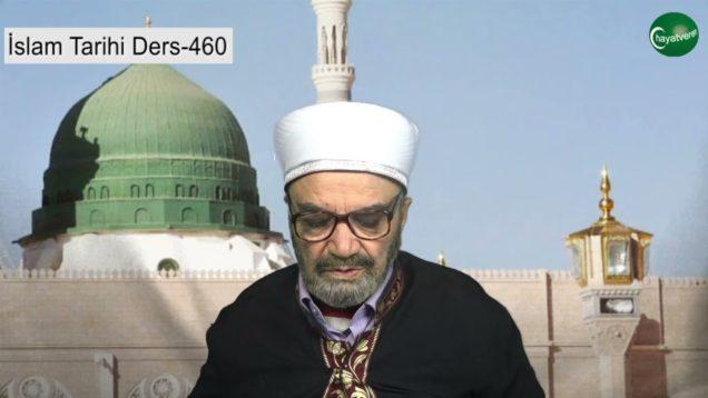 İslam Tarihi Ders 460