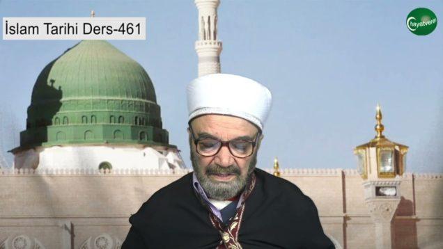 İslam Tarihi Ders 461