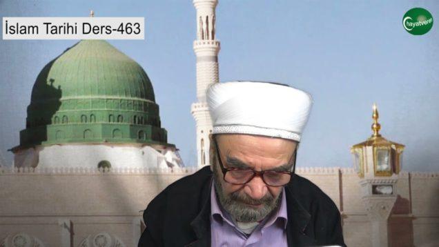 İslam Tarihi Ders 463