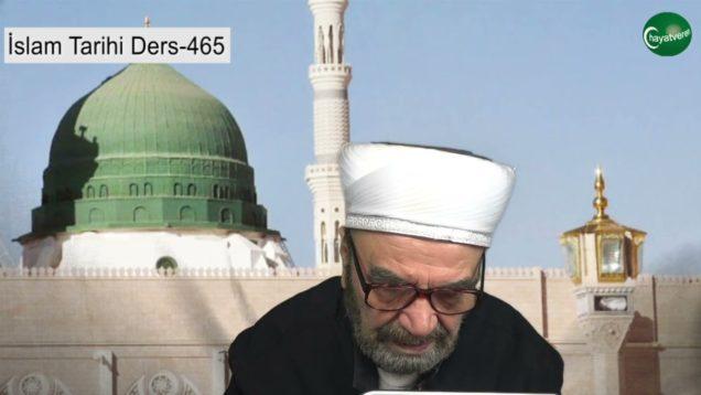 İslam Tarihi Ders 465