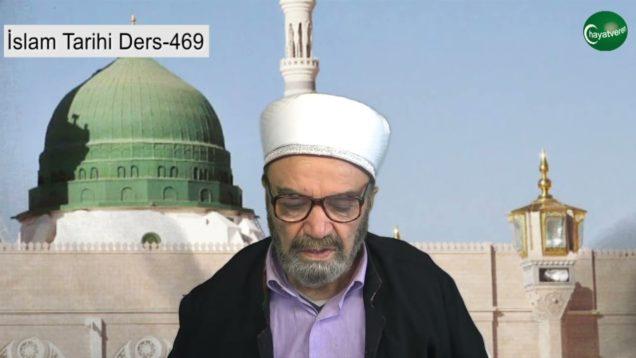İslam Tarihi Ders 469