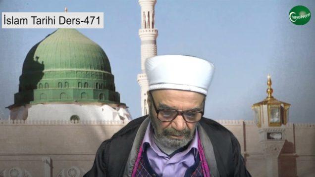 İslam Tarihi Ders 471