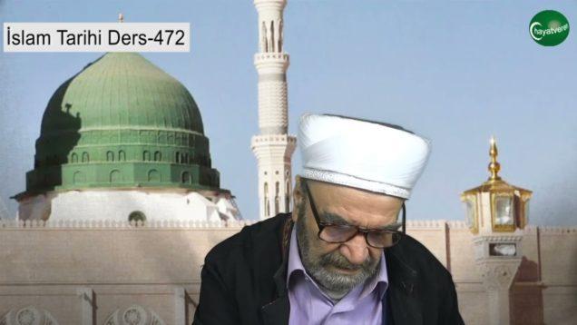 İslam Tarihi Ders 472