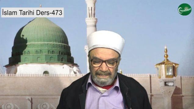 İslam Tarihi Ders 473