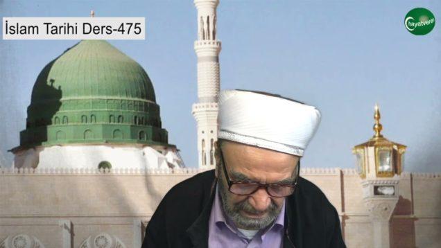 İslam Tarihi Ders 475