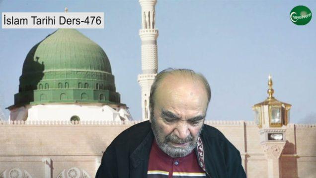 İslam Tarihi Ders 476